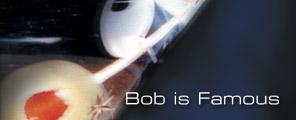 Bob is Famous